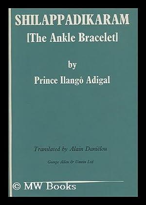 Shilappadikaram [The Ankle Bracelet]: Adigal, Prince Ilango