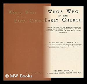 Who's Who in the Early Church : an Encyclopædia of the More Outstanding, Typical, or ...