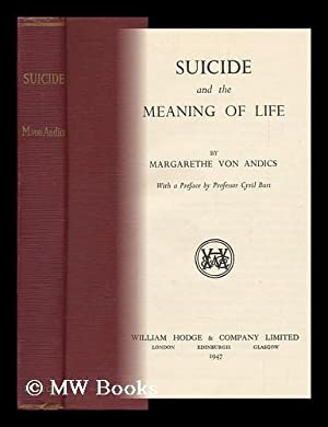Suicide and the Meaning of Life / with a Preface by Cyril Burt: Andics, Margarethe Von