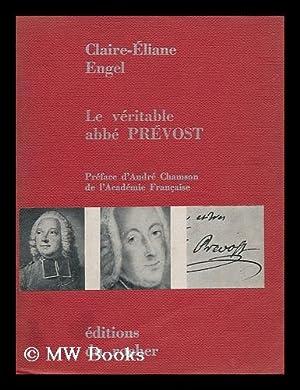 Le Veritable Abbe Prevost: Engel, Claire Eliane