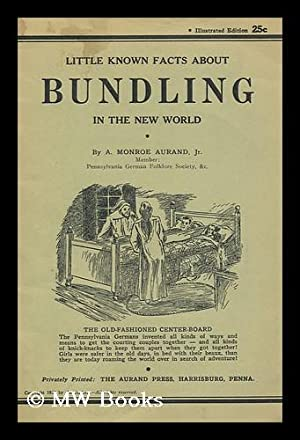 Little Known Facts about Bundling in the: Aurand, Ammon Monroe