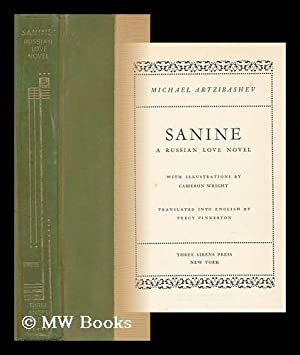 Sanine, a Russian Love Novel, by Michael Artzibashev; with Illustrations by Cameron Wright; ...