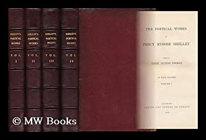 The Poetical Works of Percy Bysshe Shelley / Edited by Harry Buxton Forman - [Complete in 4 ...