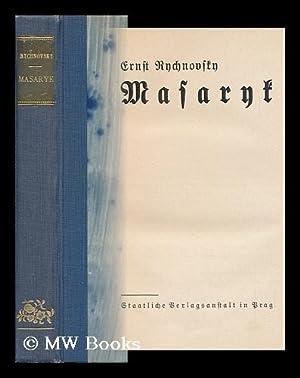 Masaryk / Ernst Rychnovsk: Rychnovsky, Ernst (1879-)