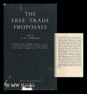 The Free Trade Proposals / Edited by G. D. N. Worswick: Worswick, G. D. N. (George David ...