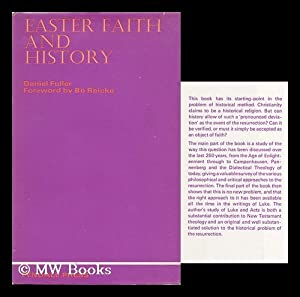 Easter Faith and History / Foreword by Bo Reicke: Fuller, Daniel P.