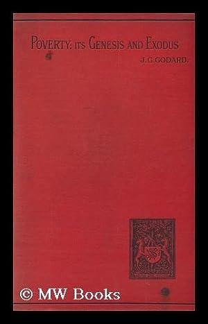 Poverty : its Genesis and Exodus : Godard, John George