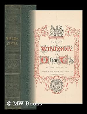 Notices of Windsor in the Olden Time: Stoughton, John (1807-1897)
