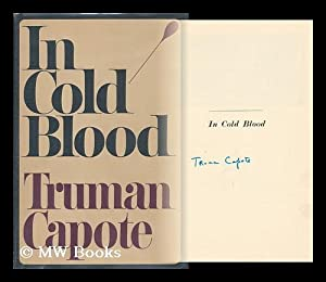 In Cold Blood : a True Account: Capote, Truman (1924-1984)