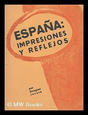 Espana Impresiones Y Reflejos / Por Douglas Jerrold: Jerrold, Douglas (1893-)