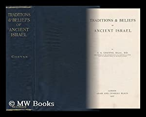 Traditions & Beliefs of Ancient Israel /: Cheyne, Thomas Kelly