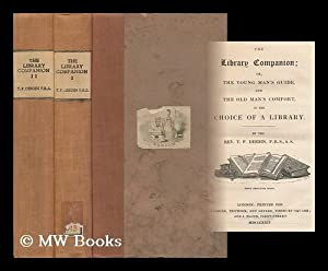 The Library Companion; Or, the Young Man's: Dibdin, Thomas