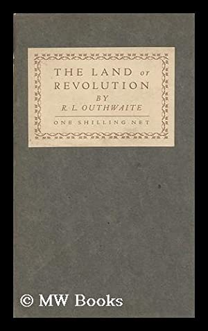 The Land of Revolution: Outhwaite, R. L. (Robert Leonard) (1869-1930)