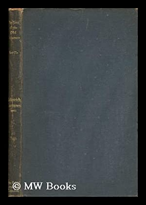 The Text of the Old Testament / by E. Naville: Naville, Edouard Henri (1844-1926)