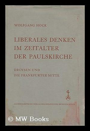 Liberales Denken Im Zeitalter Der Paulskirche : Droysen Und Die Frankfurter Mitte: Hock, Wolfgang