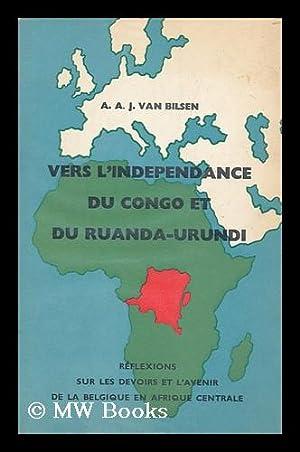 Vers L'Independance Du Congo Et Du Ruanda-Urundi: Bilsen, A. A.