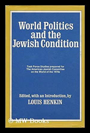World Politics and the Jewish Condition; Essays Prepared for a Task Force on the World of the 1970s...