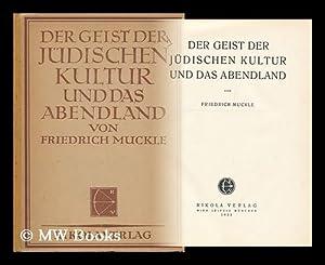 Der Geist Der Judischen Kultur Und Das Abendland / Von Friedrich Muckle: Muckle, Friedrich