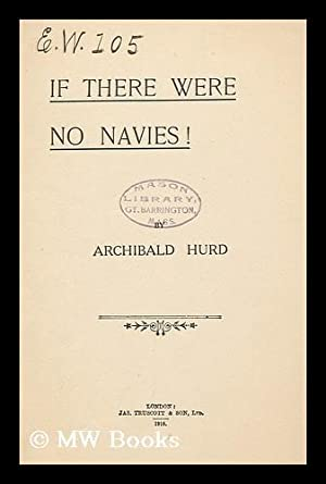 If There Were No Navies! / by Archibald Hurd: Hurd, Archibald, Sir