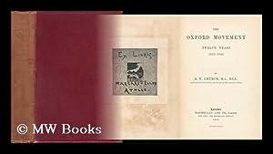 The Oxford Movement : Twelve Years, 1833-1845: Church, Richard William (1815-1890)