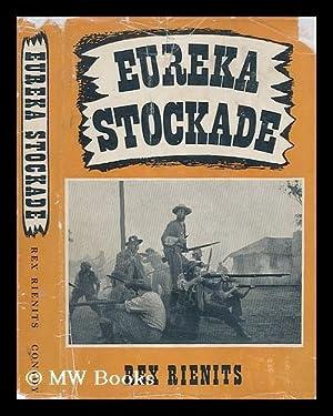 Eureka Stockade: Rienits, Rex