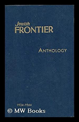 Jewish Frontier Anthology, 1934-1944: Jewish Frontier Association
