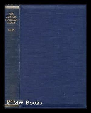 The Gospel Foundations / by John Stephen Hart: Hart, John Stephen, Bp. (1866-1952)