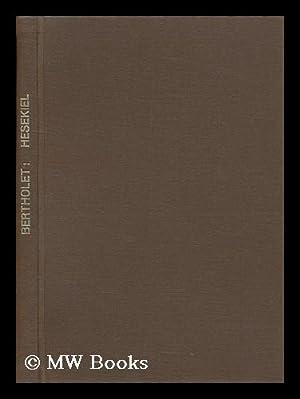 Hesekiel, Von Alfred Bertholet, Mit Einem Beitrag Von Kurt Galling: Bertholet, Alfred (1868-1951)