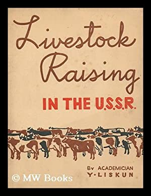 Livestock Raising in the U. S. S.: Liskun, Y.