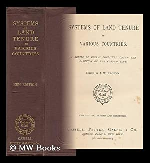 Systems of Land Tenure in Various Countries: Cobden Club (London, England). Probyn, John Webb, Ed.