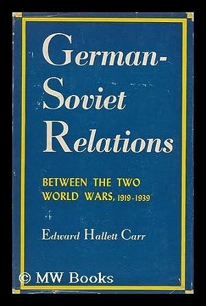 German-Soviet Relations between the Two World Wars, 1919-1939: Carr, Edward Hallett (1892-1982)