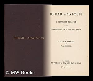 Bread-Analysis : a Practical Treatise on the Examination of Flour and Bread / by J. Alfred ...