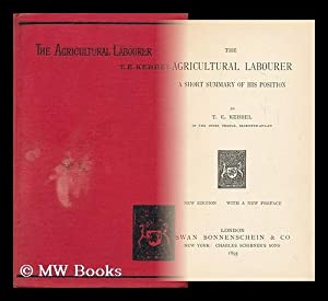 The Agricultural Labourer; a Short Summary of His Position, by T. E. Kebbel: Kebbel, T. E. (Thomas ...