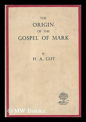 The Origin of the Gospel of Mark: Guy, Harold A.
