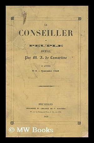Le Conseiller Du Peuple; 2e Annee, No. 9 - September 1850 / Par M. A. De Lamartine: Lamartine,...