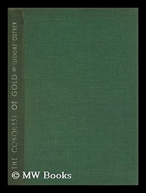 The Conquest of Gold, by Isidore Ostrer: Ostrer, Isidore
