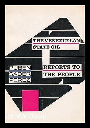The Venezuelan State Oil: Reports to the People: Sáder Perez, Ruben