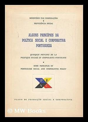 Alguns Principios Da Politica Social E Corporativa Portuguesa: Portugal. Ministerio Das Corporacoes...