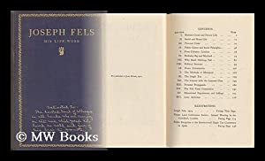 Joseph Fels : His Life-Work / by Mary Fels: Fels, Mary Fels (1859-)