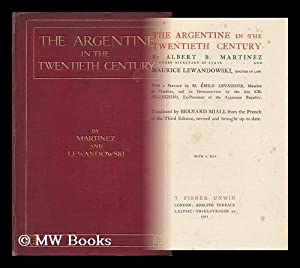 The Argentine in the Twentieth Century / by Albert B. Martinez and Maurice Lewandowski ; with a ...