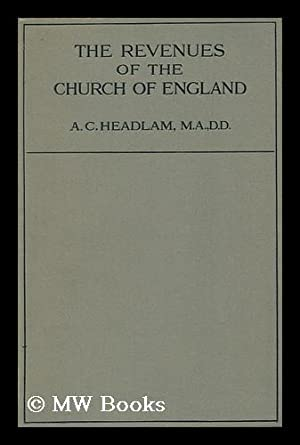The Revenues of the Church of England : Being Two Lectures Delivered At the Church of St. Martin&#...
