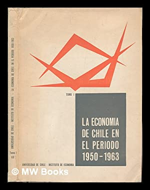 La Economia De Chile En El Periodo 1950-1963: Universidad De Chile. Instituto De Economia