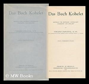Das Buch Kohelet Kritisch Und Metrisch Untersucht: Zapletal, Vincenz