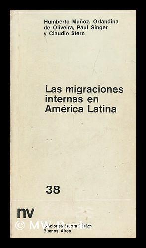Las Migraciones Internas En America Latina : Munoz Garcia, Humberto.