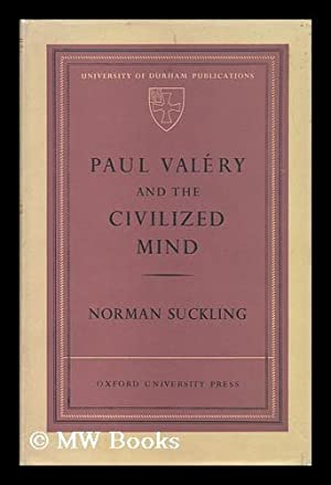 Paul Valery and the Civilized Mind: Suckling, Norman