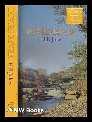 Loved river: Jukes, H. R