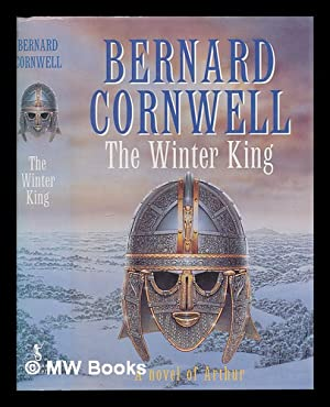 The Winter king : a novel of: Cornwell, Bernard