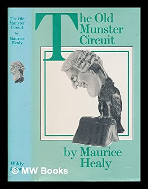 The old Munster circuit : a book: Healy, Maurice
