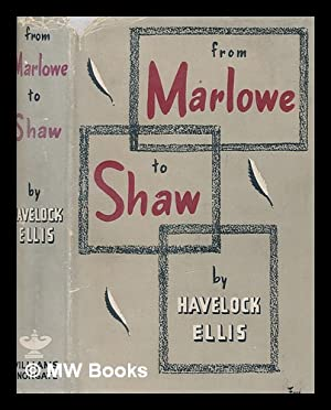 From Marlowe to Shaw : the studies,: Ellis, Havelock (1859-1939)