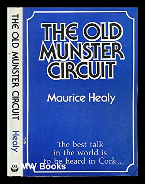 The old munster circuit: Healy, Maurice